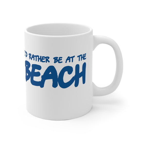 White Ceramic Mug:  I'd Rather Be At The Beach