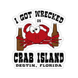 Stickers:  I got wrecked on Crab Island