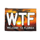Accessory Pouch:  WTF Welcome To Florida