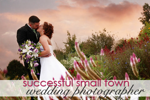 Successful Small Town Wedding Photographer