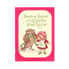 Strawberry Shortcake and the Winter That Would Not End Book