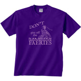 Don't Piss off the Faeries Purple Tee