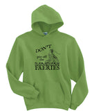 Don't Piss off the Faeries! Kiwi Hoodie