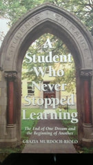 A Student Who Never Stopped Learning