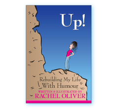 Up! Rebuilding My Life With Humour