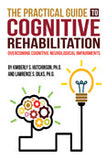 The Practical Guide to Cognitive Rehabilitation