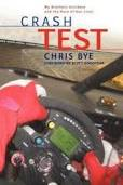 Crash Test: My Brother's Accident and the Race of Our Lives.