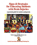 Signs and Strategies for Educating Students with Brain Injuries 3rd. Ed.