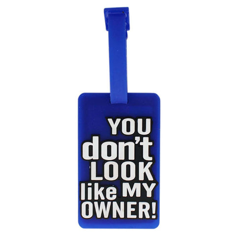 Luggage Tag You Dont Look Like My Owner (Pack of 2) - Blue (LNTq009)
