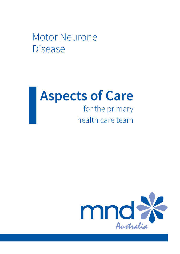 Motor Neurone Disease Aspects of Care: for the primary health care team