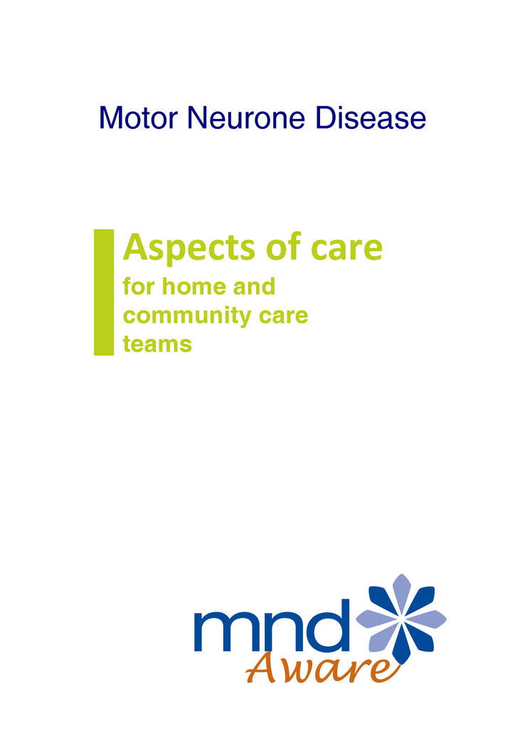 Motor Neurone Disease Aspects of Care: for home and community care teams