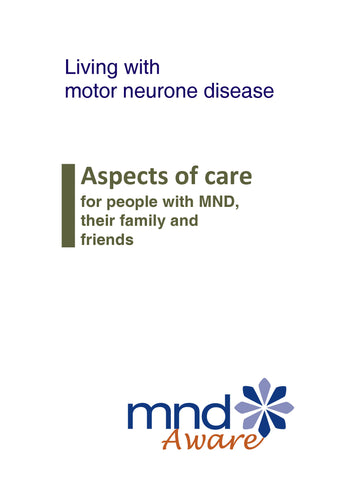 Living with motor neurone disease: aspects of care for people with MND, their family and friends