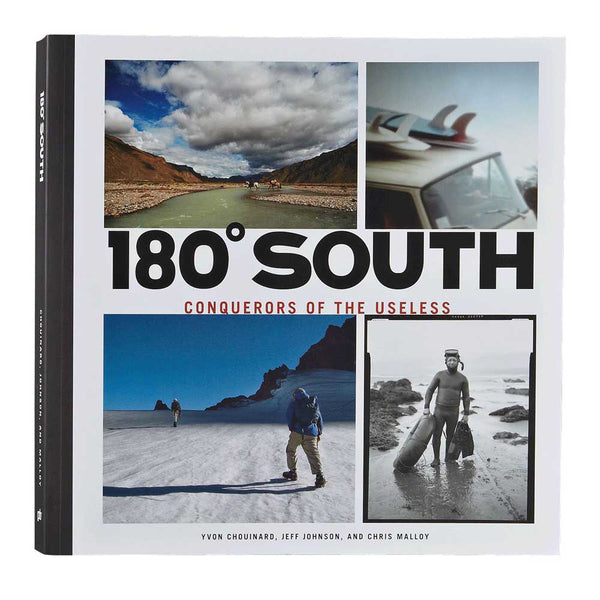 180˚ South: Conquerors Of The Useless - Yvon Chouinard, Jeff Johnson & Chris Malloy