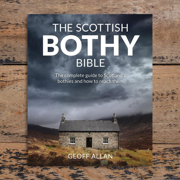 The Scottish Bothy Bible - Geoff Allan