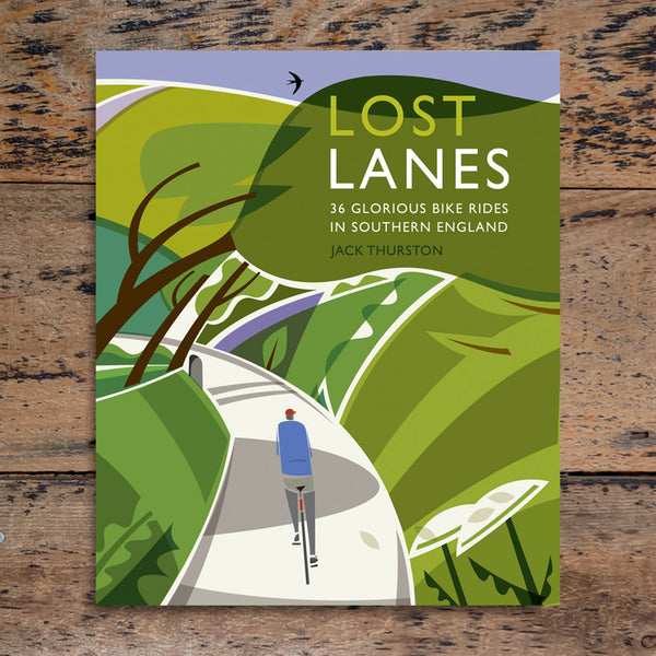 Lost Lanes - 36 Glorious Bike Rides In Southern England