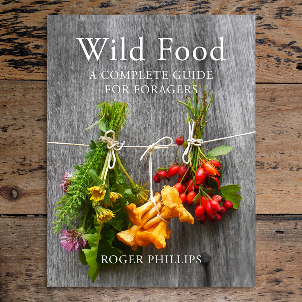 Wild Food: A Complete Guide for Foragers - Roger Phillips