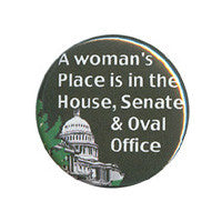 A woman's place is in the house Button