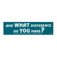 And what difference do you make? Bumper Sticker