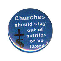 Churches should stay out of politics Button
