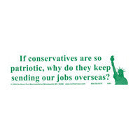 If conservatives are so patriotic Bumper Sticker