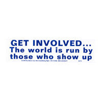 Get involved the world is run Bumper Sticker