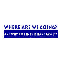 Where are we going handbasket Bumper Sticker