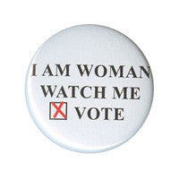 I am woman watch me vote Button