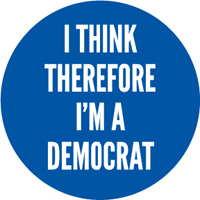 I think therefore I'm a democrat Button