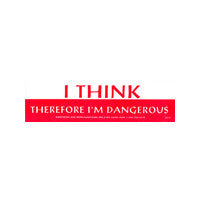 I think therefore I'm dangerous Bumper Sticker
