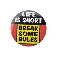 Life is short Button