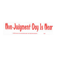 Non-judgment day is near Bumper Sticker