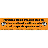 Politicians should dress like race car drivers Bumper Sticker