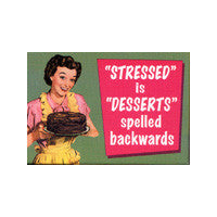 Stressed is desserts spelled backwards Magnet