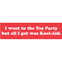 I went to the Tea Party Bumper Sticker