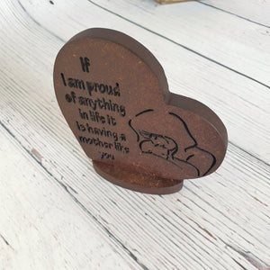 Personalised Wood Heart Stand Up Plaque Proud of Having a Mum Like You Design Mothers Day Gifts Mum