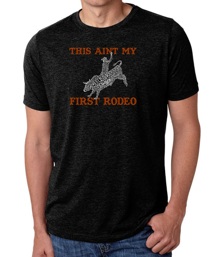 LA Pop Art Men's Premium Blend Word Art T-shirt - This Aint My First Rodeo