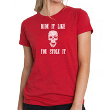 Load image into Gallery viewer, LA Pop Art Women's Premium Blend Word Art T-shirt - Ride It Like You Stole It