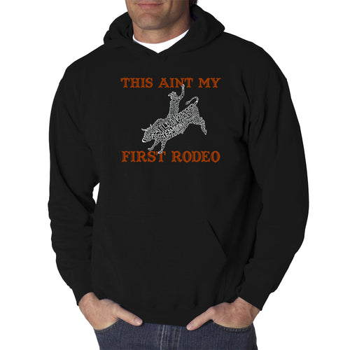 LA Pop Art Men's Word Art Hooded Sweatshirt - This Aint My First Rodeo