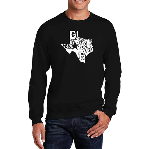 LA Pop Art Men's Word Art Crewneck Sweatshirt - Everything is Bigger in Texas