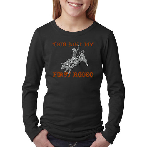 LA Pop Art Girl's Word Art Long Sleeve - This Aint My First Rodeo
