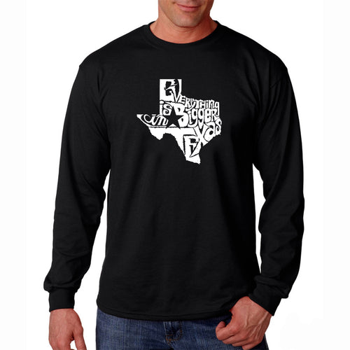 LA Pop Art Men's Word Art Long Sleeve T-shirt - Everything is Bigger in Texas