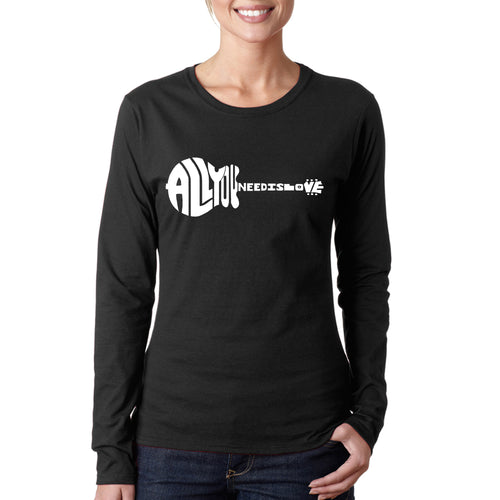 LA Pop Art Women's Word Art Long Sleeve T-Shirt - All You Need Is Love