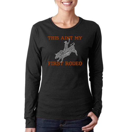 LA Pop Art Women's Word Art Long Sleeve T-Shirt - This Aint My First Rodeo