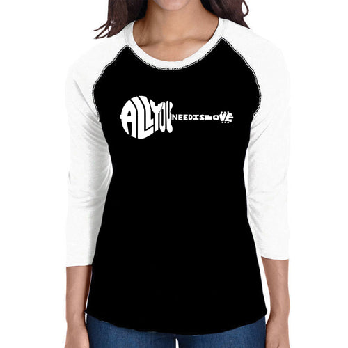 LA Pop Art Women's Raglan Baseball Word Art T-shirt - All You Need Is Love