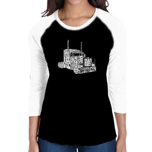 LA Pop Art Women's Raglan Baseball Word Art T-shirt - KEEP ON TRUCKIN'