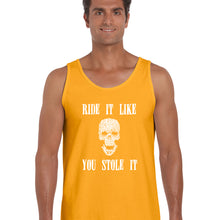 Load image into Gallery viewer, LA Pop Art  Men's Word Art Tank Top - Ride It Like You Stole It