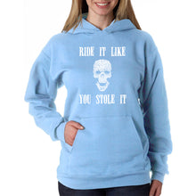 Load image into Gallery viewer, LA Pop Art  Women's Word Art Hooded Sweatshirt -Ride It Like You Stole It