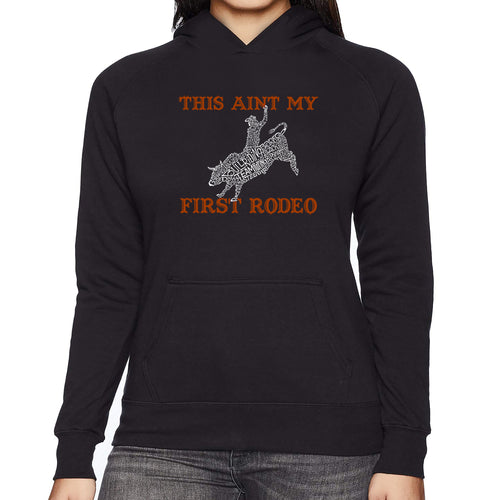 LA Pop Art Women's Word Art Hooded Sweatshirt -This Aint My First Rodeo
