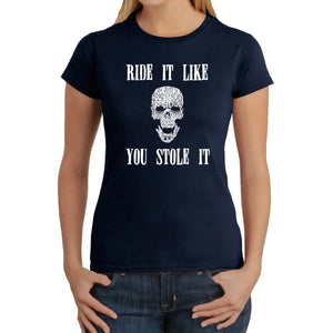LA Pop Art  Women's Word Art T-Shirt - Ride It Like You Stole It