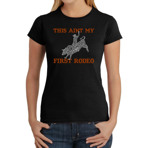 LA Pop Art Women's Word Art T-Shirt - This Aint My First Rodeo